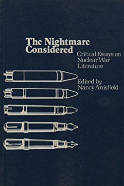 Nightmare Considered: Critical Essays on Nuclear War Literature 9780879725297