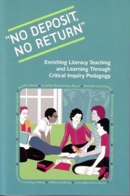 No Deposit, No Return: Community, Responsibility, and Risk in Critical Inquiry Classrooms 9780872075832