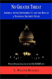 No Greater Threat: America After September 11, and the Rise of a National Security State