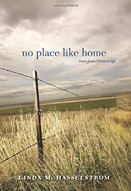 No Place Like Home: Notes from a Western Life 9780874177961