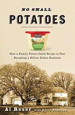 No Small Potatoes: How My Family Potato Salad Recipe Is Fast Becoming a Billion Dollar Business 9780870716300