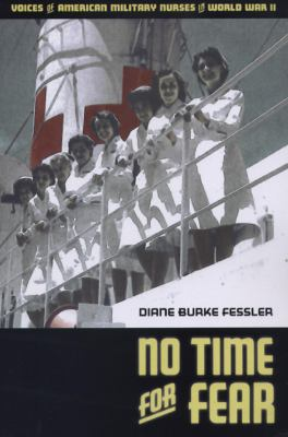 No Time for Fear: Voices of American Military Nurses in World War II 9780870134401
