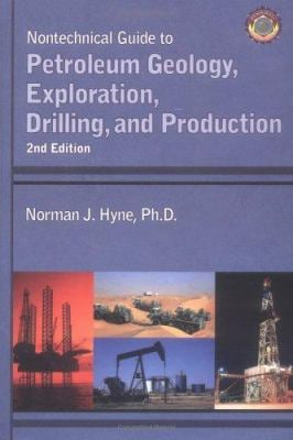 Nontechnical Guide to Petroleum Geology, Drilling and Production 9780878148233