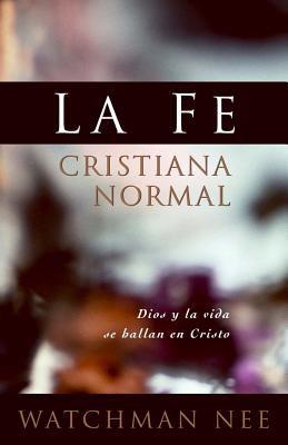 Normal Christian Faith 9780870837791