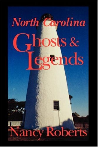 North Carolina Ghosts and Legends (REV and Enlarged) 9780872497658