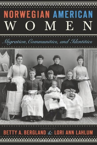Norwegian American Women: Migration, Communities, and Identities 9780873518208