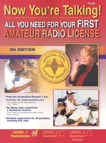 Now You're Talking!: All You Need to Get Your First Ham Radio License 9780872598812