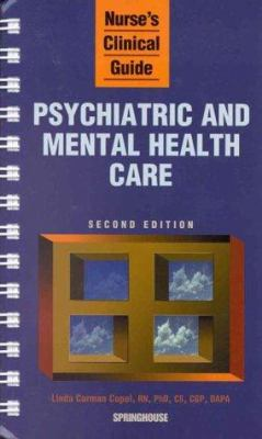 Nurse's Clinical Guide: Psychiatric and Mental Health Care 9780874349863