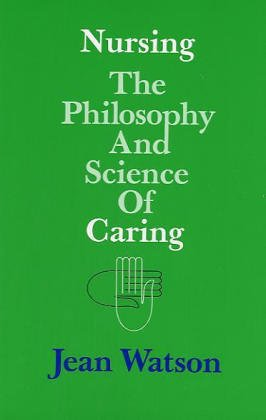 Nursing: The Philosophy and Science of Caring 9780870811548