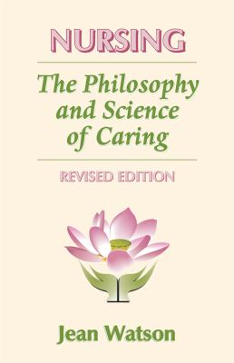 Nursing: The Philosophy and Science of Caring [With CD] 9780870818981