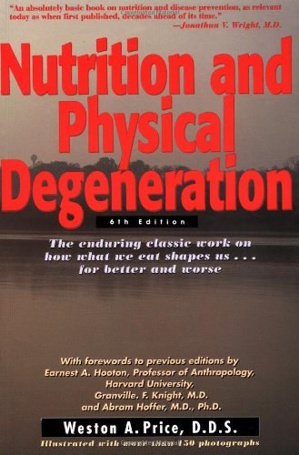 Nutrition and Physical Degeneration 9780879838164