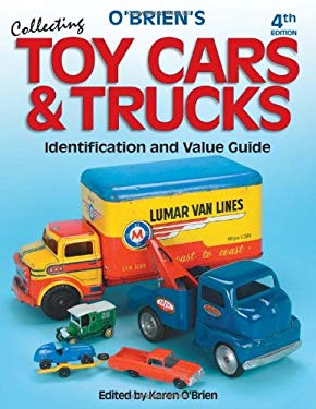 O'Brien's Collecting Toy Cars & Trucks: Identification and Value Guide 9780873498364