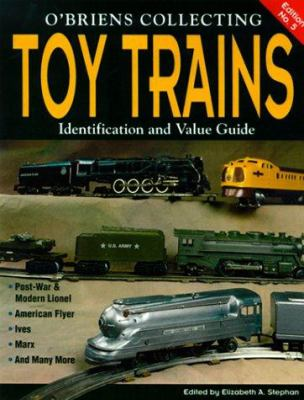 O'Brien's Collecting Toy Trains: Identification and Value Guide 9780873417693