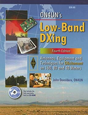 ON4UN's Low-Band DXing: Antennas, Equipment and Techniques for DXcitement on 160, 80 and 40 Meters [With CDROM] 9780872599147