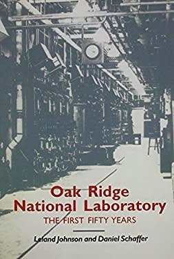 Oak Ridge National Laboratory: First Fifty Years 9780870498541