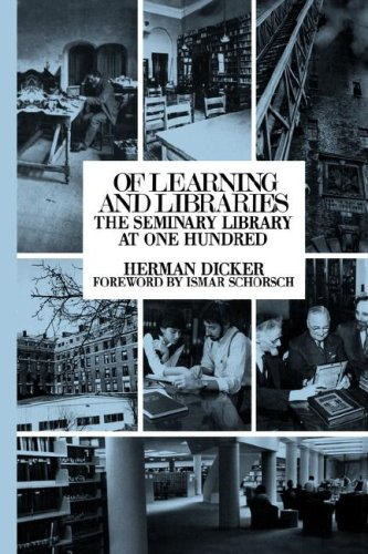 Of Learning and Libraries: The Seminary Library at One Hundred 9780873340458