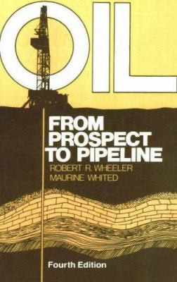 Oil: From Prospect to Pipeline 9780872016354