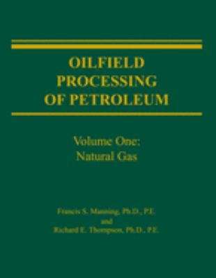 Oilfield Processing of Petroleum: Natural Gas 9780878143436