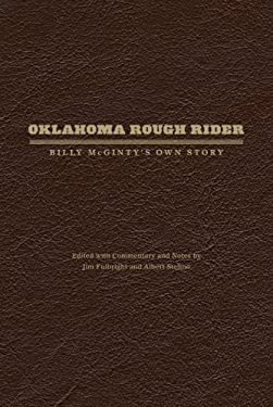 Oklahoma Rough Rider: Billy McGinty's Own Story 9780870623561