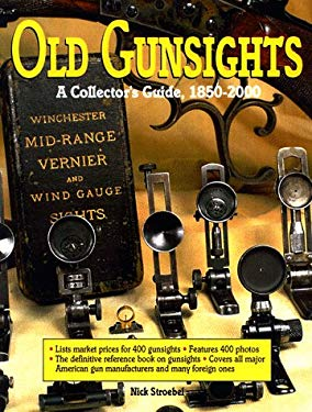 Old Gunsights: A Collectors Guide 1850 to 1965 9780873415590