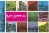 Old Indianapolis: A Postcard Book 9780871951908