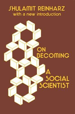 On Becoming a Social Scientist: From Survey Research and Participant Observation to Experiential Analysis 9780878559688