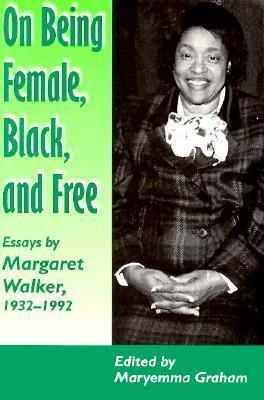 On Being Female Black Free: Margaret Walker 1932-1992 9780870499814