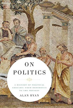 On Politics: A History of Political Thought: From Herodotus to the Present 9780871404657