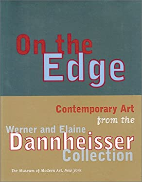 On the Edge: Contemporary Art from the Werner and Elaine Dannheisser Collection 9780870700545