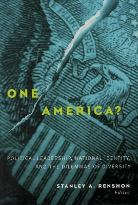 One America?: Political Leadership, National Identity, and the Dilemmas of Diversity 9780878408702