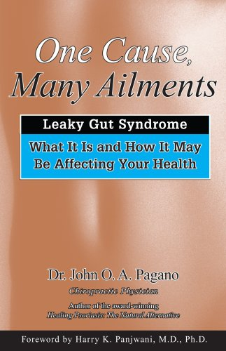 One Cause, Many Ailments: The Leaky Gut Syndrome: What It Is and How It May Be Affecting Your Health 9780876045732