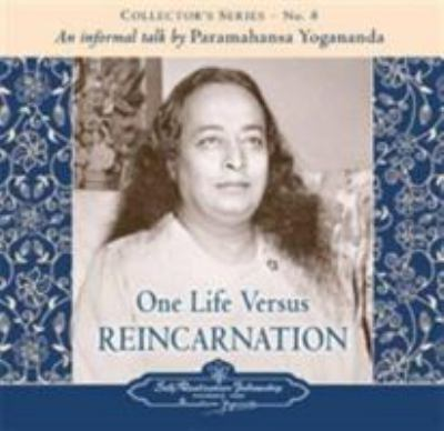 One Life Versus Reincarnation: Collector's Series # 8. an Informal Talk by Paramahansa Yogananda 9780876124390