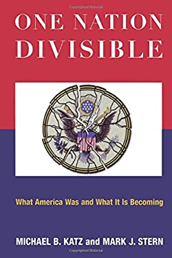 One Nation Divisible: What America Was and What It Is Becoming 9780871544469