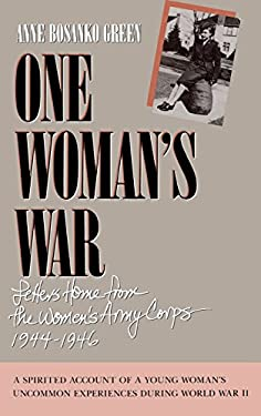 One Womans War: Letters Home from the Womens Army Corp 1944-1946 9780873512466
