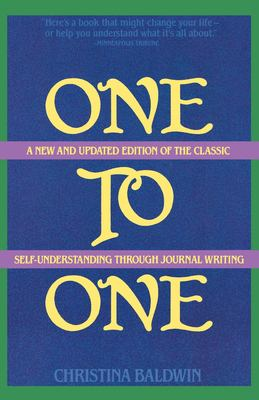 One to One: Self-Understanding Through Journal Writing 9780871316523