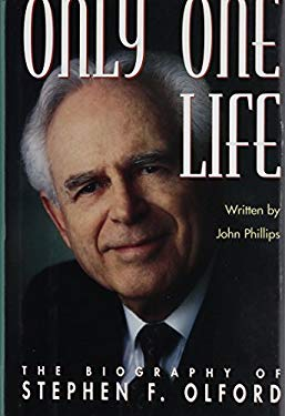 Only One Life: The Biography of Stephen F. Olford 9780872136762
