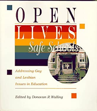 Open Lives, Safe Schools: Addressing Gay and Lesbian Issues in Education 9780873674850