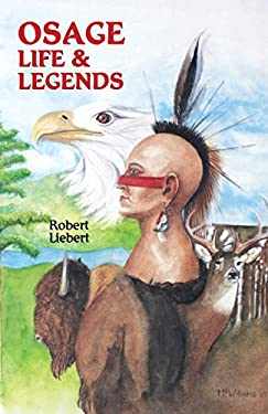 Osage Life and Legends 9780879611699
