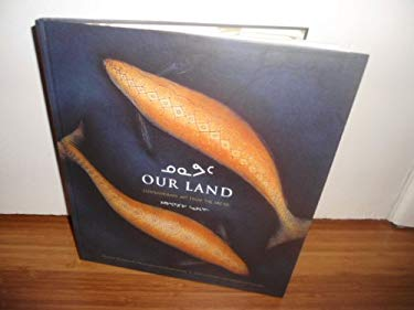 Our Land : Contemporary Art from the Arctic