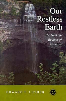 Our Restless Earth: Geologic Regions Tennessee 9780870492303