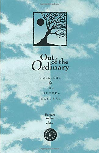 Out of the Ordinary: Folklore and the Supernatural 9780874211962