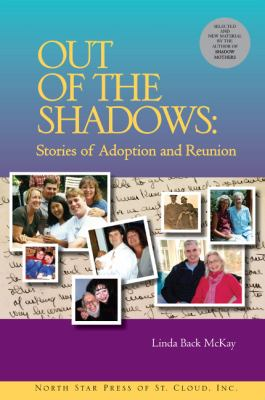 Out of the Shadows: Stories of Adoption and Reunion 9780878396238
