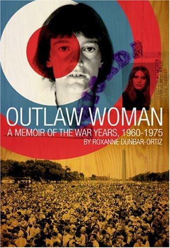 Outlaw Woman: A Memoir of the War Years 1960-1975 9780872863903