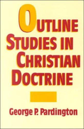 Outline Studies in Christian Doctrine 9780875091167