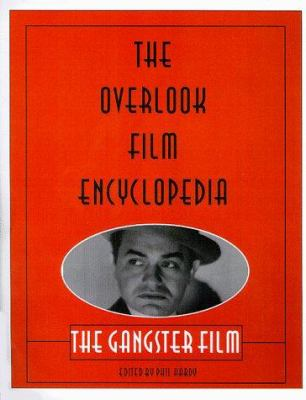 Overlook Film Encyclopedia: The Gangster Film 9780879518813
