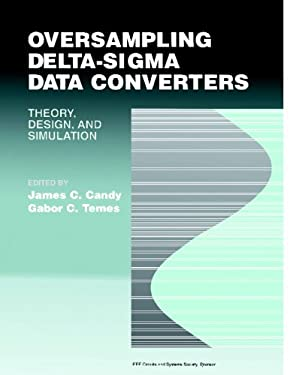 Oversampling Delta-SIGMA Data Converters: Theory, Design, and Simulation 9780879422851