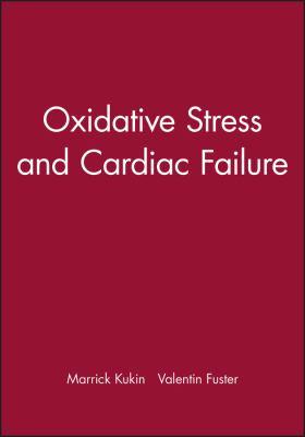 Oxidative Stress and Cardiac Failure 9780879937096
