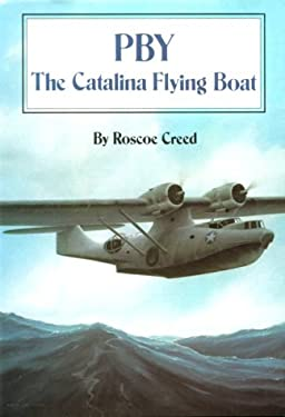 PBY: The Catalina Flying Boat 9780870215261