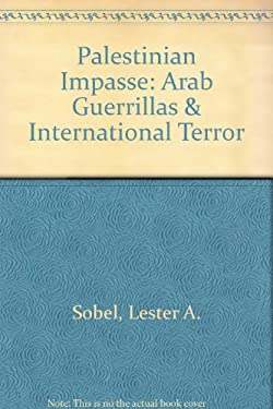 Palestinian Impasse: Arab Guerrillas & International Terror