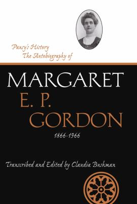 Pansy's History: The Autobiography of Margaret E. P. Gordon, 1866-1966 9780874217841